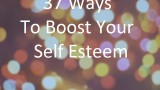 Try these ideas to boost your self esteem.