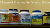Did you know there are 13 essential vitamins for personal success?